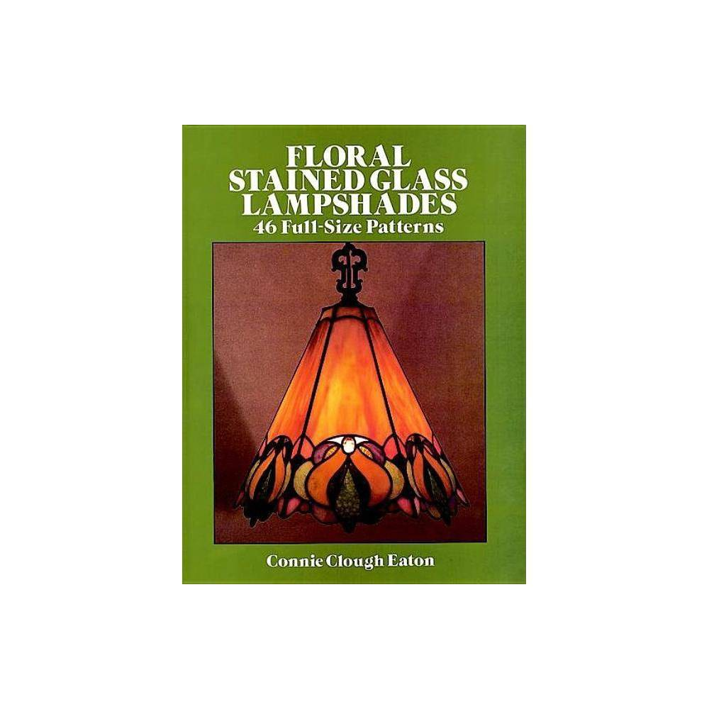 Floral Stained Glass Lampshades Dover Stained Glass Instruction By Connie Clough Eaton Paperback