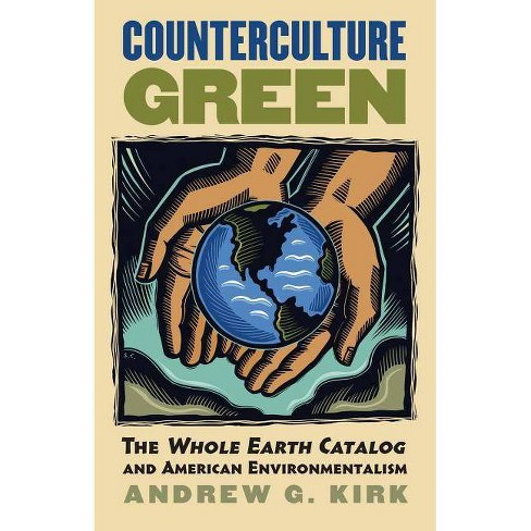 Counterculture Green - (Culture America (Paperback)) by  Andrew G Kirk (Paperback) - image 1 of 1