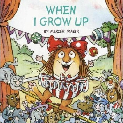 When I Grow Up (Little Critter)- (Look-Look)by Mercer Mayer (Paperback)