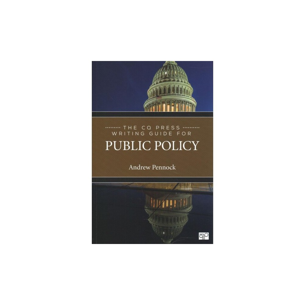 CQ Press Writing Guide for Public Policy - by Andrew Pennock (Paperback)