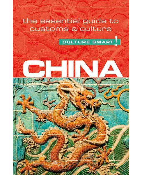 Culture Smart! China : The Essential Guide to Customs & Culture (Paperback) (Kathy Flower) - image 1 of 1