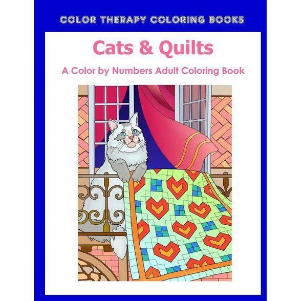 Cat & Quilts Color by Numbers Adult Coloring Book - by Color Therapy  Coloring Books (Paperback)