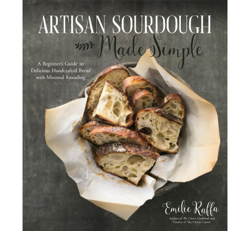 Artisan Sourdough Made Simple : A Beginner's Guide to Delicious Handcrafted Bread With Minimal Kneading - image 1 of 1