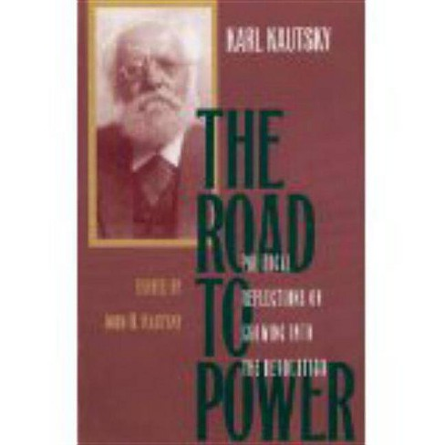 The Road to Power - by  Karl Kautsky (Paperback) - image 1 of 1