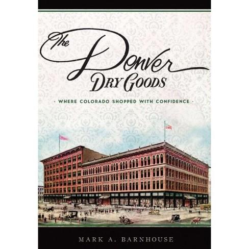 Denver Dry Goods, The: Where Colorado Shopped with Confidence (NYP) - image 1 of 1