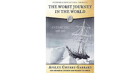 Worst Journey in the World : Antarctic 1910-1913 (Paperback) (Apsley Cherry-garrard) - image 1 of 1