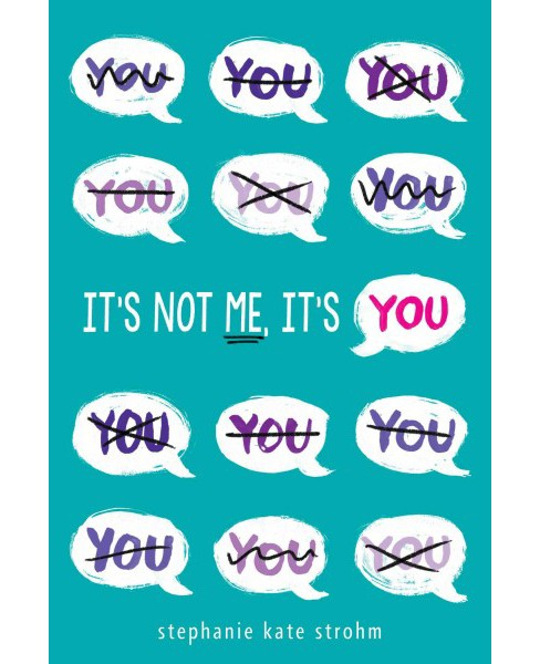 It's Not Me, It's You (Hardcover) (Stephanie Kate Strohm) - image 1 of 1