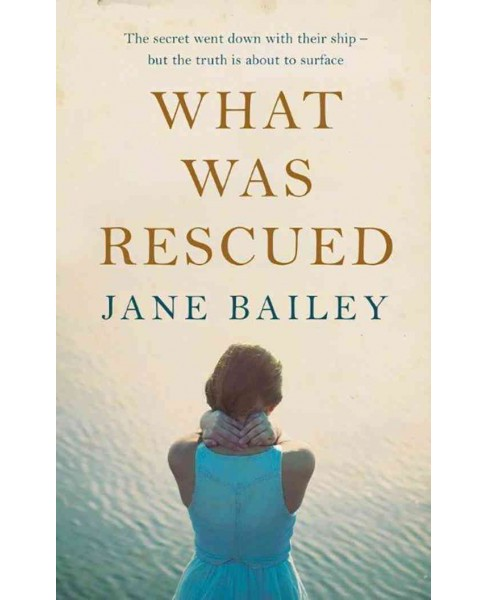 What Was Rescued (Paperback) (Jane Bailey) - image 1 of 1