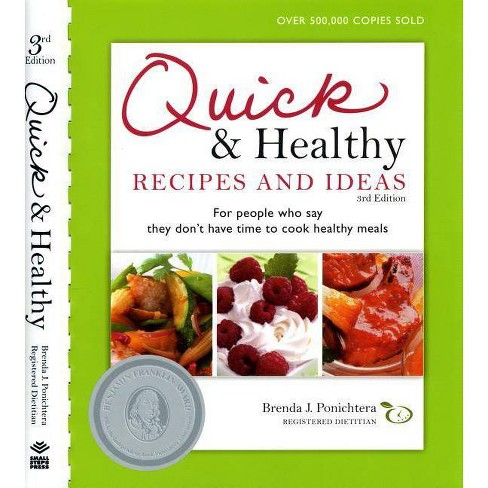 Quick and Healthy Recipes and Ideas - 3 Edition by  Brenda Ponichtera (Spiral_bound) - image 1 of 1