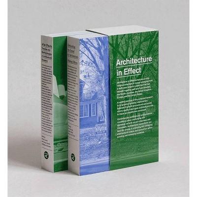 Architecture in Effect - by  Sten Gromark & Jennifer Mack & Roemer Van Toorn & Hélène Frichot & Gunnar Sandin & Bettina Schwalm (Paperback)