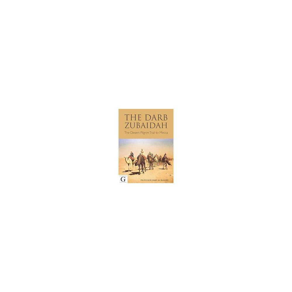 Medieval Routes to Mecca : A Study of the Darb Zubaidah Pilgrim Trail - (Hardcover)