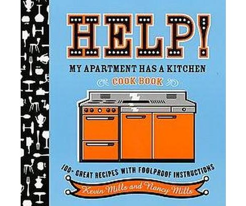Help! My Apartment Has a Kitchen Cookbook : 100 + Great Recipes With Foolproof Instructions (Reprint) - image 1 of 1