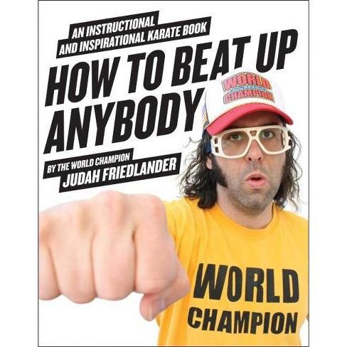 How to Beat Up Anybody - by  Judah Friedlander (Paperback) - image 1 of 1