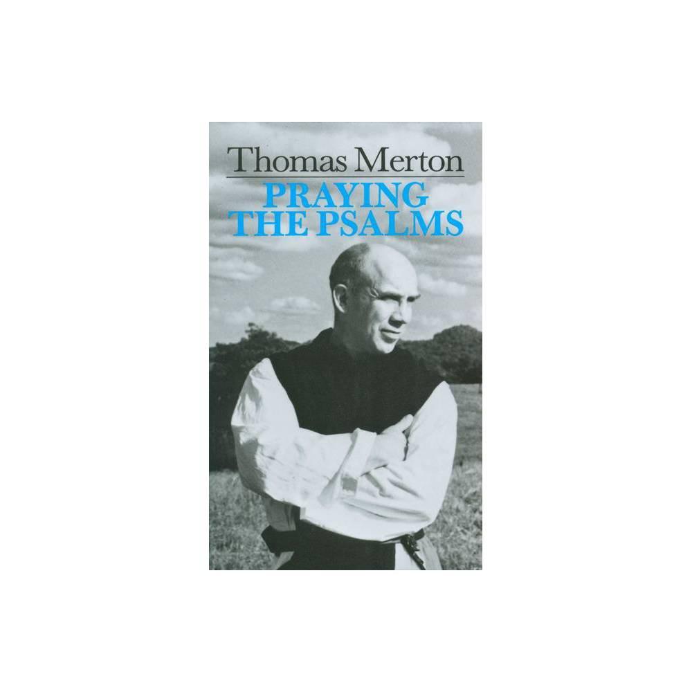 Praying The Psalms By Thomas Merton By Thomas Merton Paperback