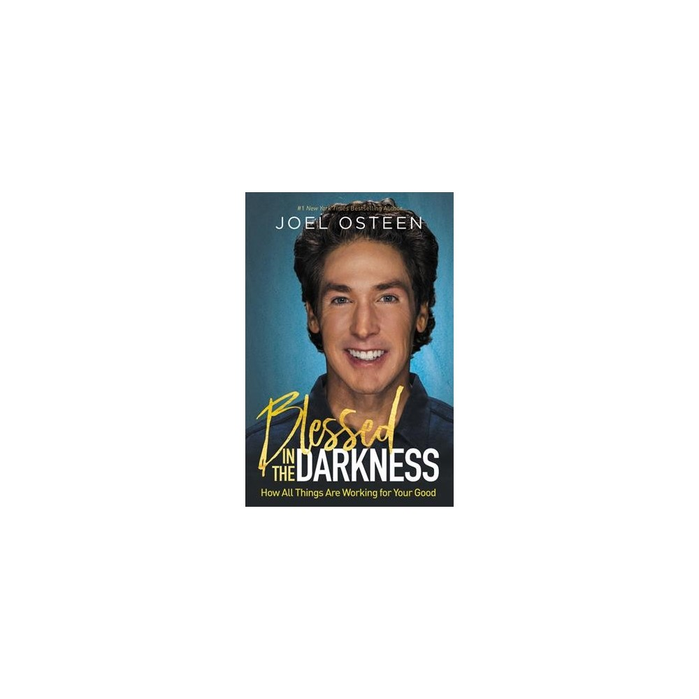 Blessed in the Darkness (Hardcover) (Joel Osteen)