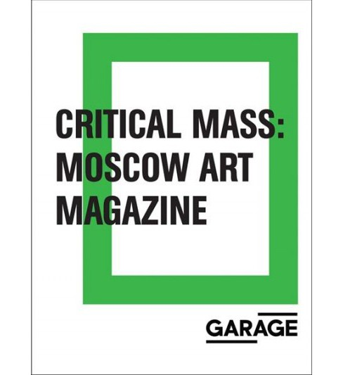 Critical Mass : Moscow Art Magazine 1993–2017 -  (Paperback) - image 1 of 1