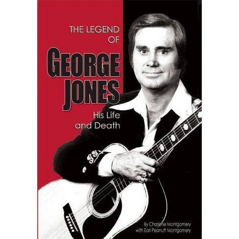 The Legend of George Jones - by  Charlene Montgomery & Peanutt Montgomery (Paperback) - image 1 of 1