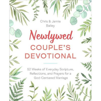 Newlywed Couple's Devotional - by Christopher Bailey & Jamie Bailey (Paperback)