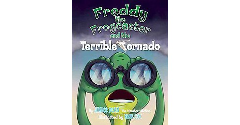 Freddy the Frogcaster and the Terrible Tornado (Hardcover) (Janice Dean) - image 1 of 1