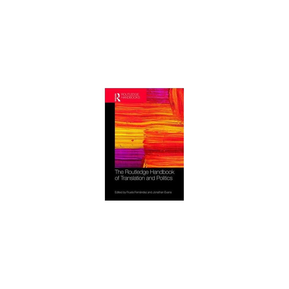 Routledge Handbook of Translation and Politics - (Hardcover)