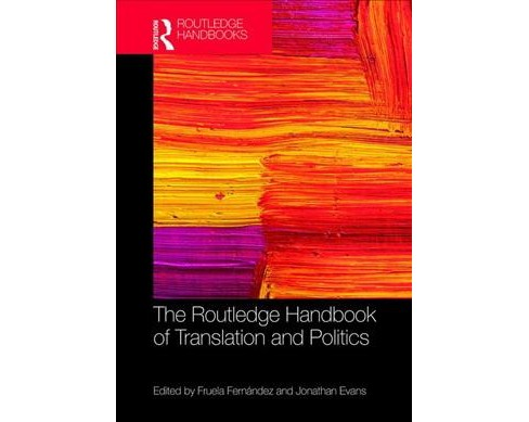 Routledge Handbook of Translation and Politics -  (Hardcover) - image 1 of 1