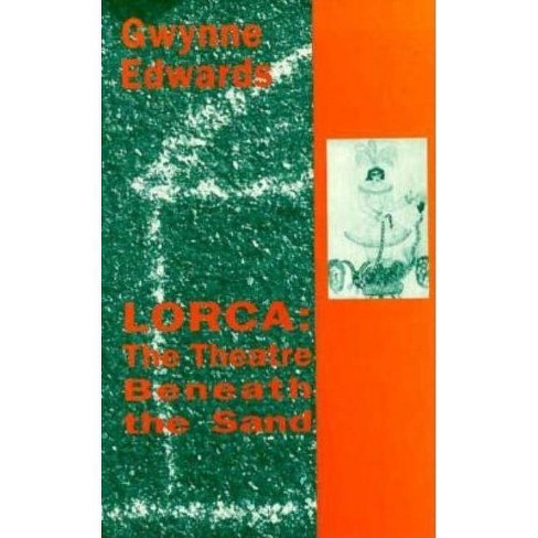 Lorca - (Theatre Beneath the Sand) by  Gwynne Edwards (Paperback) - image 1 of 1
