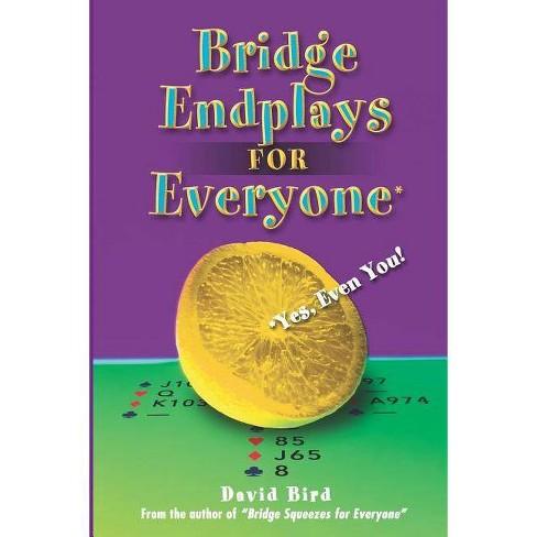 Bridge Endplays for Everyone - by  David Bird (Paperback) - image 1 of 1