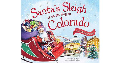Santa's Sleigh Is on Its Way to Colorado ( Santa's Sleigh Is on Its Way: A Christmas Adventure) by Eric James - image 1 of 1