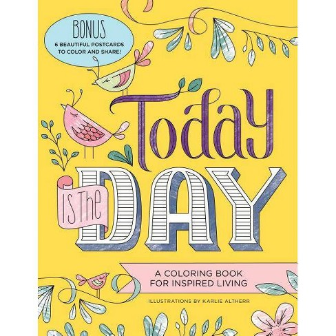 Today Is the Day Coloring Book - (Adult Coloring Books) (Paperback) - image 1 of 1