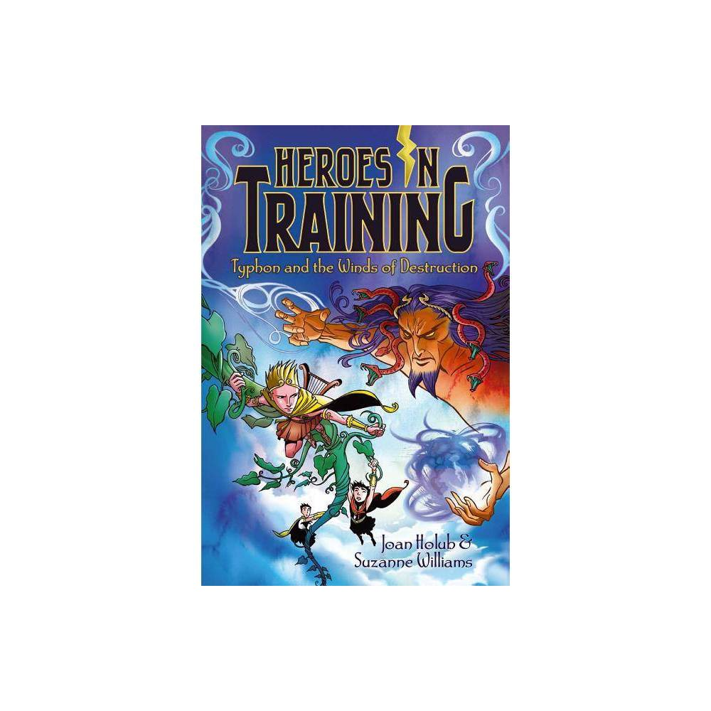 Typhon And The Winds Of Destruction Heroes In Training Quality By Joan Holub Suzanne Williams Paperback