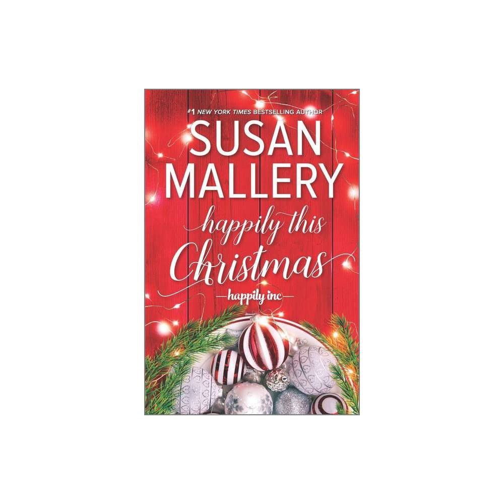 Happily This Christmas Happily Inc By Susan Mallery Hardcover