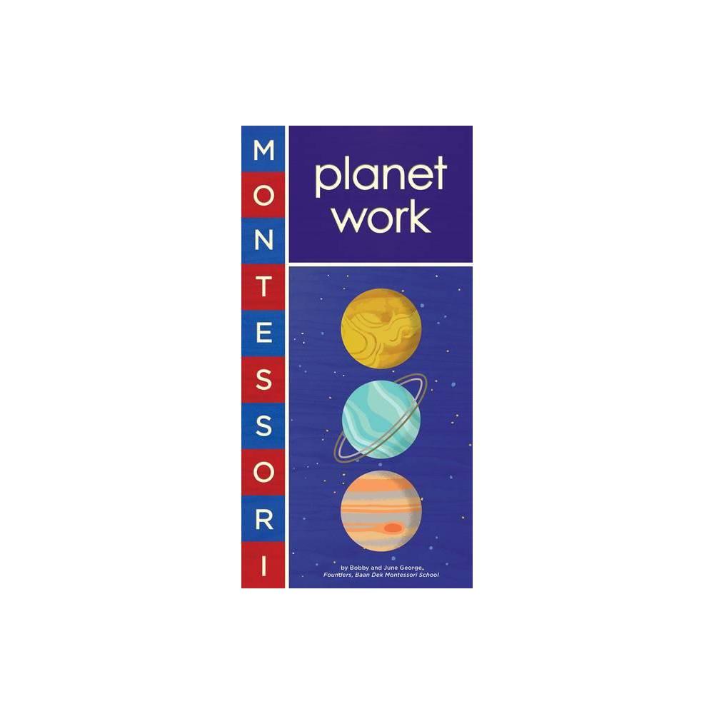 Montessori Planet Work By Bobby George Board Book