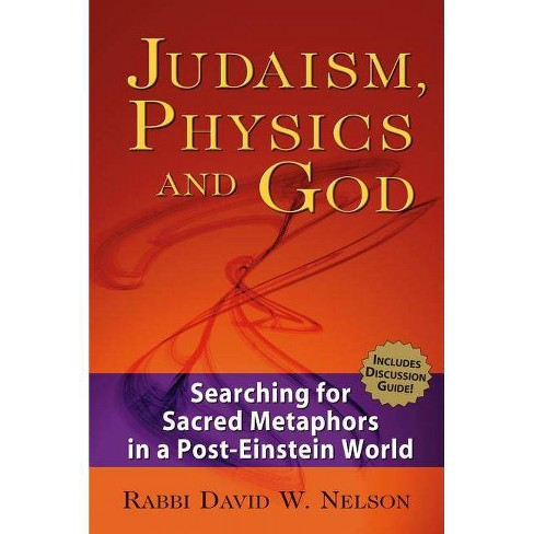 Judaism, Physics and God - by  David W Nelson (Paperback) - image 1 of 1