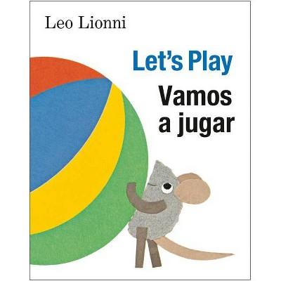Vamos a Jugar (Let's Play, Spanish-English Bilingual Edition)- by Leo Lionni (Board Book)
