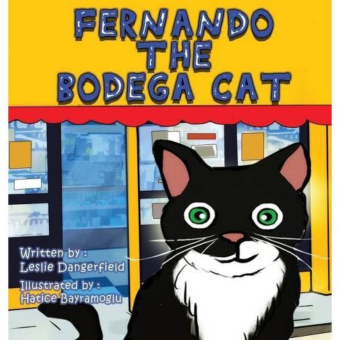 Fernando The Bodega Cat - by  Leslie Dangerfield (Hardcover) - image 1 of 1