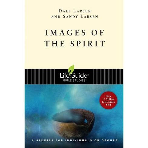 Images of the Spirit - (Lifeguide Bible Studies) by  Dale Larsen & Sandy Larsen (Paperback) - image 1 of 1