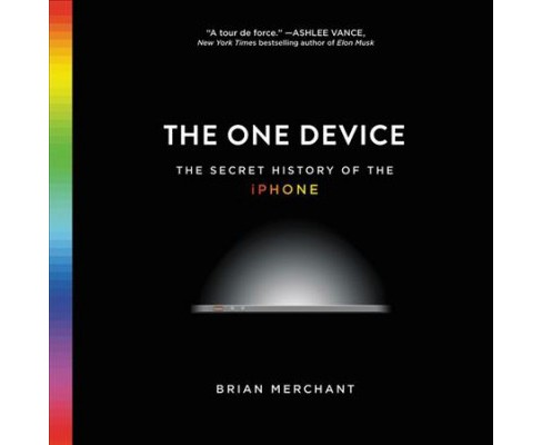 One Device : The Secret History of the iPhone: Library Edition (Unabridged) (CD/Spoken Word) (Brian - image 1 of 1