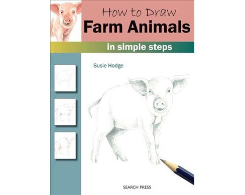 How to Draw Farm Animals in Simple Steps -  (How to Draw) by Susie Hodge (Paperback) - image 1 of 1