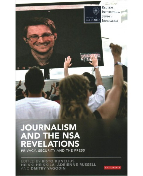 Journalism and the Nsa Revelations : Privacy, Security and the Press (Paperback) - image 1 of 1