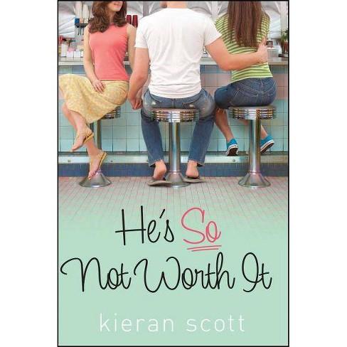 He's So Not Worth It - (He's So/She's So Trilogy) by  Kieran Scott (Paperback) - image 1 of 1