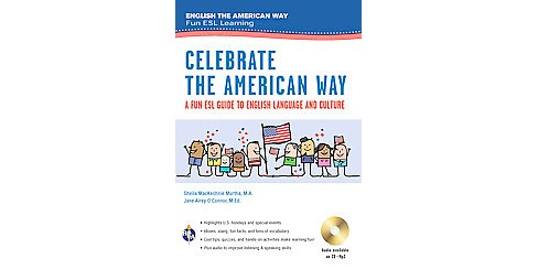 Celebrate the American Way : A Fun ESL Guide to English Language and Culture in the U.S. (Paperback) - image 1 of 1