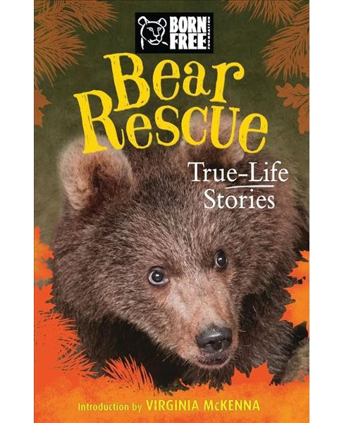 Bear Rescue : True-Life Stories (Paperback) (Jess French) - image 1 of 1