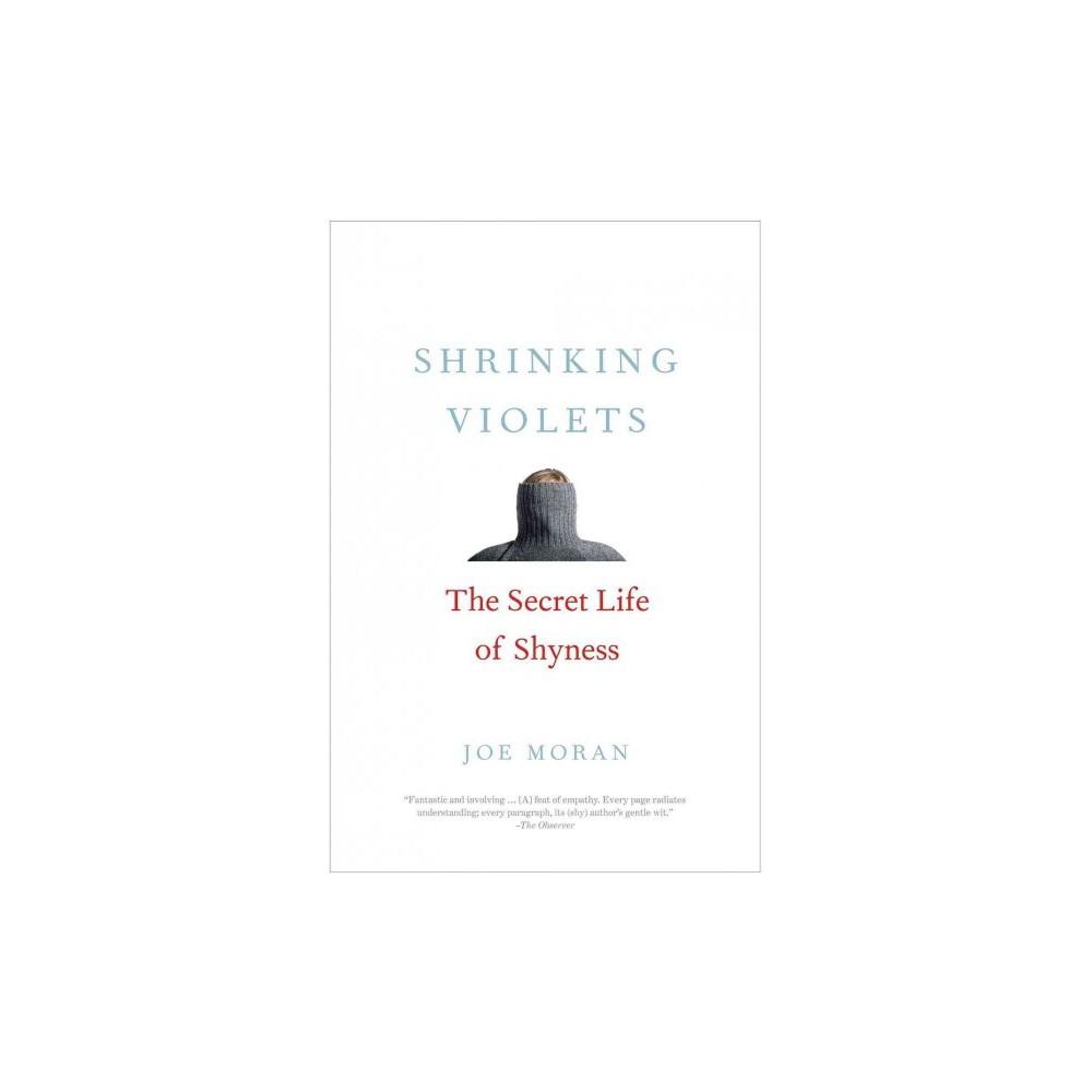 Shrinking Violets : The Secret Life of Shyness (Hardcover) (Joe Moran)