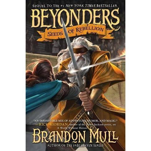 Seeds of Rebellion, Volume 2 - (Beyonders) by  Brandon Mull (Hardcover) - image 1 of 1