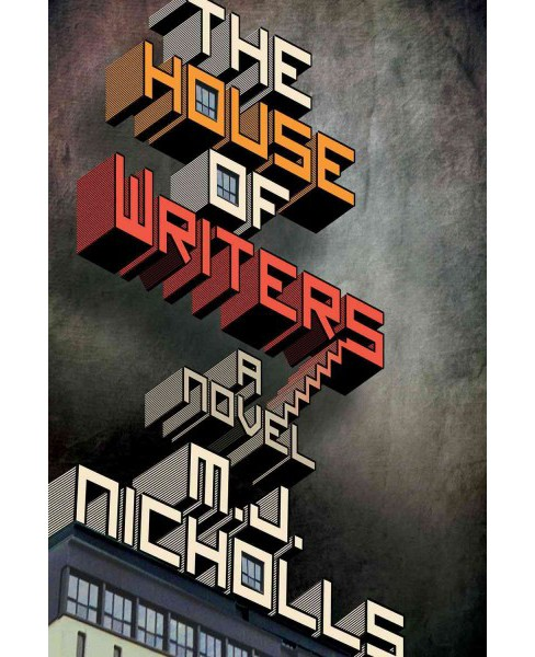 House of Writers (Paperback) (M. J. Nicholls) - image 1 of 1