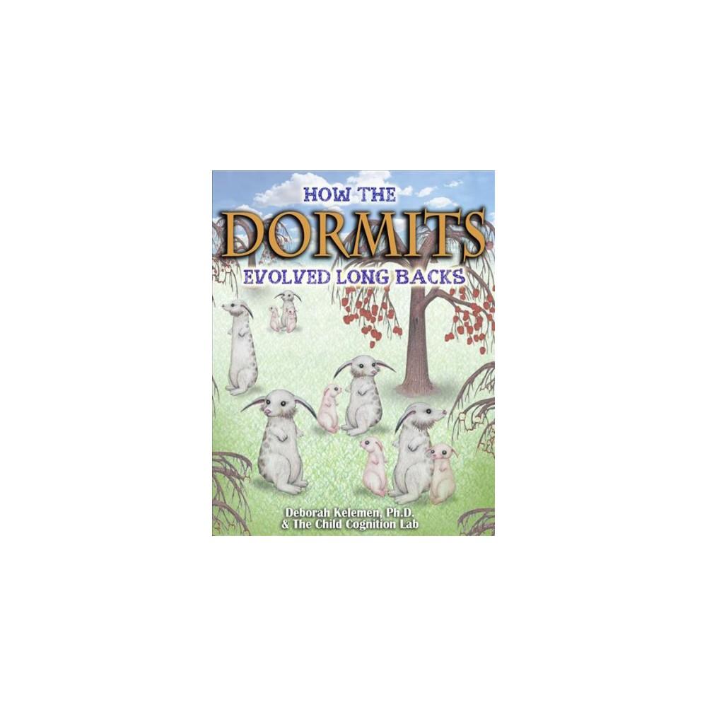 How the Dormacks Evolved Longer Backs - by Ph.D. Deborah Kelemen (Hardcover)