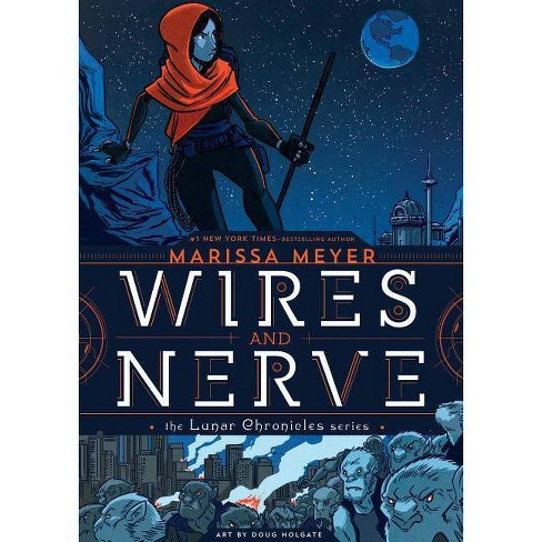 Wires and Nerve 1 (Hardcover) (Marissa Meyer) - image 1 of 1