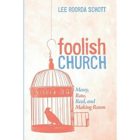 Foolish Church - by  Lee Roorda Schott (Paperback) - image 1 of 1