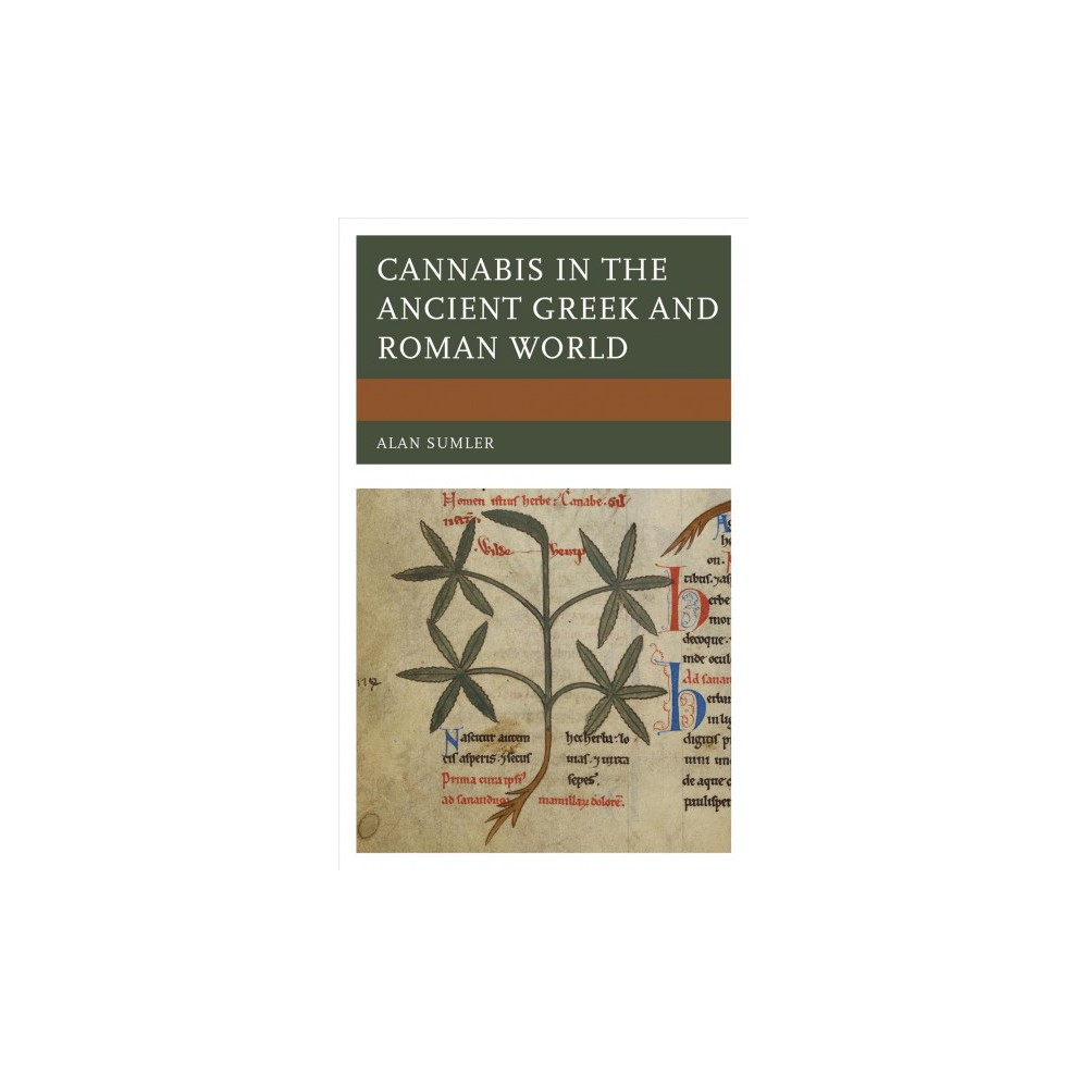 Cannabis in the Ancient Greek and Roman World - by Alan Sumler (Hardcover)