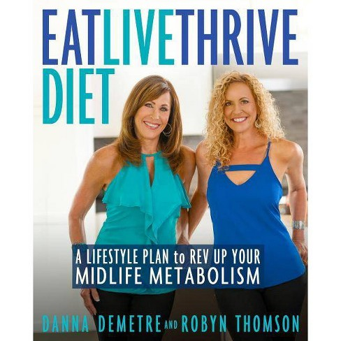 Eat, Live, Thrive Diet - by  Danna Demetre & Robyn Thomson (Paperback) - image 1 of 1